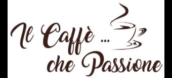 Il Caffè...che passione